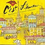 C'Est L'Amour: Romantic French Classics