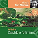 Candido, o l'ottimismo Audiobook by  Voltaire Narrated by Neri Marcorè