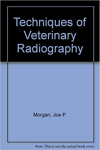 Techniques of Veterinary Radiography written by j.p.morgan...d.v.m.