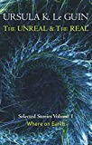 The Unreal and the Real Volume 1: Volume 1: Where on Earth (Unreal & the Real Vol 1)