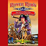 Rover Rob's Tales: The Life of a Pirate Dog with Grace O' Malley, the Irish Sea Queen | Yaelle Byrd