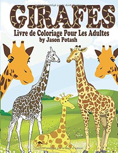 Girafes Livre de Coloriage Pour Les Adultes (Le Soulager le stress des adultes Coloriage)