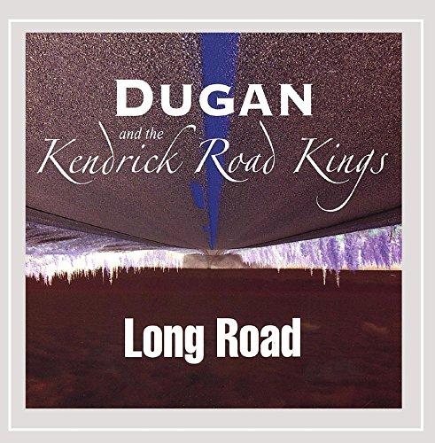 Dugan and the Kendrick Road Kings - Long Road