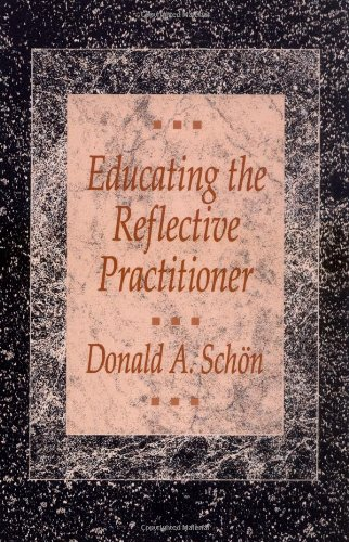 Educating the Reflective Practitioner: Toward a New...