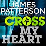 James Patterson Cross My Heart: (Alex Cross 21)