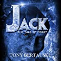 Jack: The Tale of Frost Audiobook by Tony Bertauski Narrated by James Robert Killavey