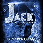Jack: The Tale of Frost | Tony Bertauski