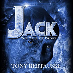 Jack: The Tale of Frost | [Tony Bertauski]