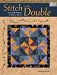 Stitch on the Double: Easy Quilt Proj...