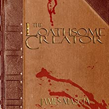 The Loathsome Creator Audiobook by James Mascia Narrated by Kati Delaney