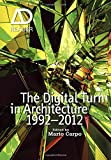 The Digital Turn in Architecture 1992-2012 (AD Reader)