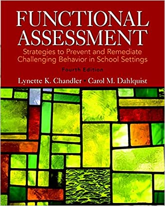 Functional Assessment: Strategies to Prevent and Remediate Challenging Behavior in School Settings, Pearson eText with Loose-Leaf Version -- Access Card Package (4th Edition) written by Lynette K. Chandler