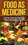 Food As Medicine: Traditional Chinese...