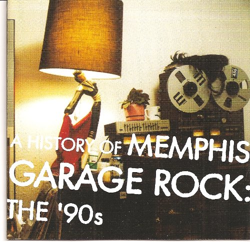 A History of Memphis Garage Rock: The 90's
