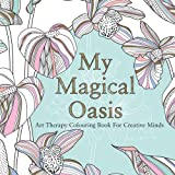 img - for My Magical Oasis: Art Therapy Coloring Book for Creative Minds book / textbook / text book