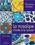echange, troc Patricia Vibien - La mosaïque s'invite à la maison