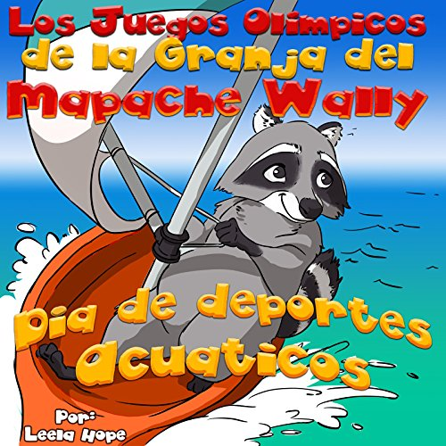 Libros para niños:Los Juegos Olímpicos de la Granja del Mapache Wally Día de Deportes Acuáticos (spanish books kids Libro en Español para niños Libro de imágenes ilustradas nº 3)