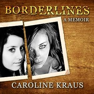 Borderlines: A Memoir | [Caroline Kraus]
