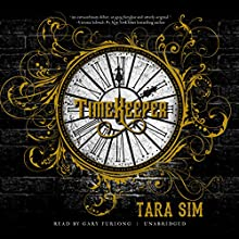 Timekeeper: The Timekeeper Trilogy, Book 1 Audiobook by Tara Sim Narrated by Gary Furlong