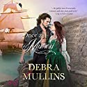 Once a Mistress Audiobook by Debra Mullins Narrated by Charlotte Wright