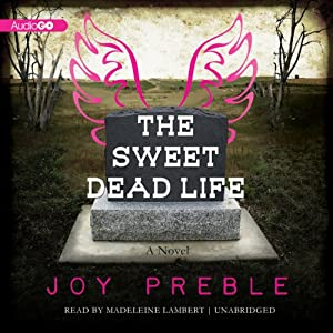 The Sweet Dead Life: A Novel | [Joy Preble]