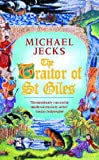 Michael Jecks The Traitor of St Giles (Medieval West Country Mysteries)