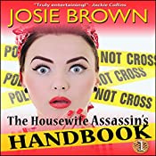 The Housewife Assassin's Handbook: The Housewife Assassin, Book 1 | [Josie Brown]