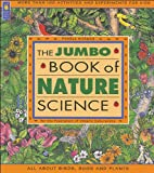 img - for Jumbo Book of Nature Science, The (Jumbo Books) book / textbook / text book
