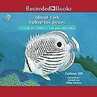 About Fish [Sobre los peces]: A Guide for Children [Una guia para ninos] Hörbuch von Cathryn Sill, Cristina de la Torre - translator Gesprochen von: Alma Cuervo