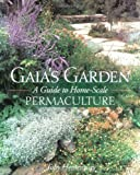 img - for Gaia's Garden: A Guide to Home-Scale Permaculture book / textbook / text book