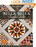 Bella Bella Sampler Quilts: 9 Project...