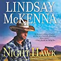 Night Hawk: Wyoming Series, Book 10 Audiobook by Lindsay McKenna Narrated by Anthony Haden Salerno