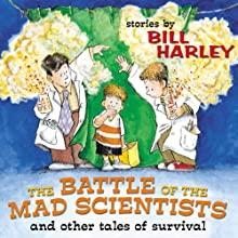 The Battle of the Mad Scientists Performance by Bill Harley Narrated by Bill Harley
