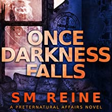 Once Darkness Falls: Preternatural Affairs, Book 7 | Livre audio Auteur(s) : SM Reine Narrateur(s) : Jeffrey Kafer