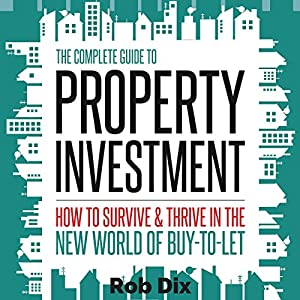 The Complete Guide to Property Investment Audiobook