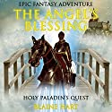 Epic Fantasy Adventure: The Angel's Blessing: Holy Paladin's Quest: Book 1 Audiobook by Blaine Hart Narrated by Jason Damron