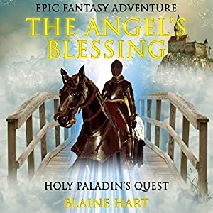 Epic Fantasy Adventure: The Angel's Blessing Audiobook