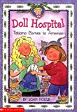 Doll Hospital #01: Tatiana Comes To America: An Ellis Island Story (043940178X) by Holub, Joan