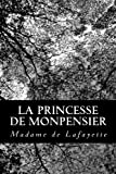 La princesse de Monpensier (French Edition) (1480182524) by Lafayette, Madame de