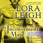 An Inconvenient Mate (       UNABRIDGED) by Lora Leigh Narrated by Briana Bronte