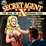 Secret Agent 'X', Volume 2 | Sean Ellis,G.L. Gick,Kevin Olsen,B.C. Bell