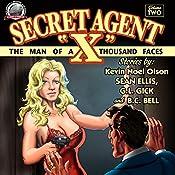 Secret Agent 'X', Volume 2 | Sean Ellis, G.L. Gick, Kevin Olsen, B.C. Bell