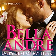 Every Beat of My Heart: The Sullivans (Wedding Novella) Audiobook by Bella Andre Narrated by Eva Kaminsky