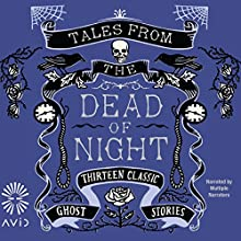 Tales from the Dead of Night (       UNABRIDGED) by Various Authors Narrated by VariousNarrators