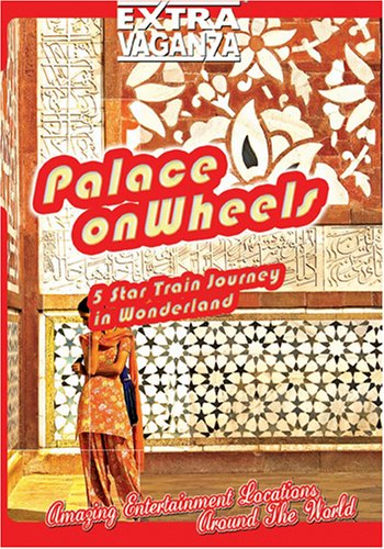 EXTRAVAGANZA  PALACE ON WHEELS Five Star Train Journey In Wonderland