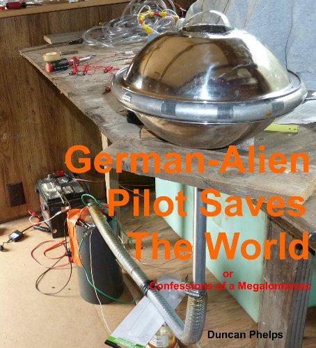 German-Alien Pilot Saves The World (Got an economy? ..solutions)
