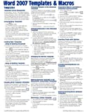 Microsoft Word 2007 Templates & Macros Quick Reference Guide (Cheat Sheet of Instructions, Tips & Shortcuts - Laminated Card)