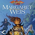 Amber and Iron: Dragonlance: Dark Disciple, Book 2 | Margaret Weis