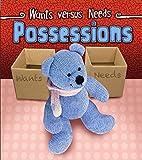 Possessions (Wants Versus Needs)
