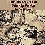 The Adventures of Prickly Porky | Thornton W Burgess